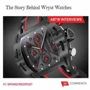 World most popular watch blog publish an interview with Wryst brand owner